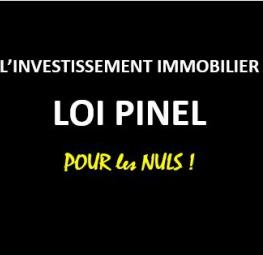 L'investissement LOI PINEL pour les nuls